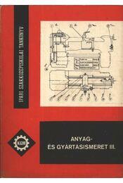 Anyag- és gyártásismeret III. - Régikönyvek