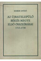 Az újratelepülő Békés megye első összeírásai 1715-1730 - Régikönyvek