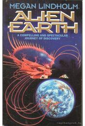 Alien Earth - Lindholm, Megan - Régikönyvek