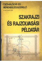 Csőhálózat és berendezésszerelő szakrajzi és rajzolvasási példatár - Régikönyvek