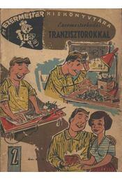 Ezermesterkedés tranzisztorokkal - Régikönyvek