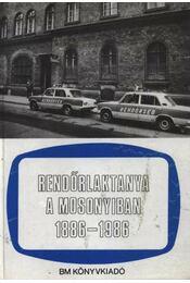Rendőrlaktanya a Mosonyiban 1886-1986 - Régikönyvek