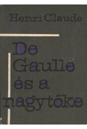 De Gaulle és a nagytőke - Régikönyvek