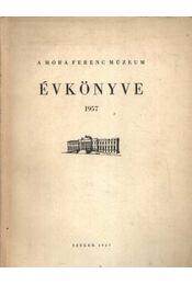 A Móra Ferenc Múzeum évkönyve 1957 - Régikönyvek
