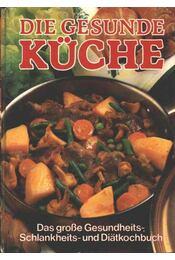 Die gesunde Küche - Régikönyvek
