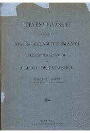 Törvényjavaslat az elméleti jog- és államtudományi államvizsgálatról és a jogi oktatásról - Régikönyvek
