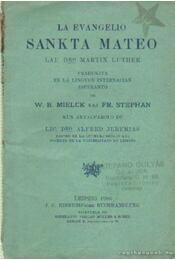 La Evangelio Sankta Mateo - Mielck, W. B., Stephan, Fr. - Régikönyvek