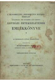 A dunamelléki Református Egyház kerület Budapesten 1912 - Régikönyvek