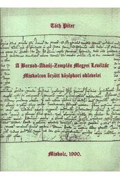 A Borsod-Abaúj-Zemplén Megyei Levéltár Miskolcon őrzött középkori oklevelei - Régikönyvek