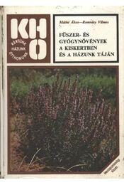 Fűszer- és gyógynövények a kiskertben és a házunk táján - Régikönyvek