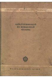 Szőlőtermesztő és borkezelő szakma - Régikönyvek