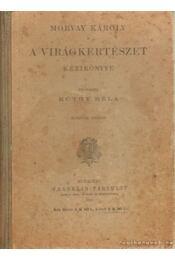 A Virágkertészet kézikönyve - Régikönyvek