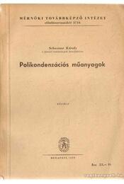 Polikondenzációs műanyagok - Dr. Schwaner Károly - Régikönyvek