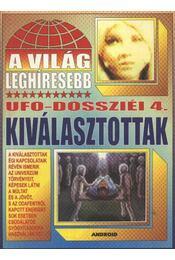 A világ lehíresebb ufo-dossziéi 4 - Régikönyvek