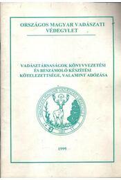 Vadásztársaságok könyvvezetési és beszámoló készítési kötelezettsége, valamint adózása 1999. - Régikönyvek
