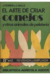 El arte criar Conejos y otros animales de peleteria - Régikönyvek
