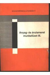 Anyag- és áruismeret munkafüzet - Régikönyvek