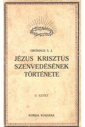 Jézus Krisztus szenvedésének története II. kötet - Régikönyvek