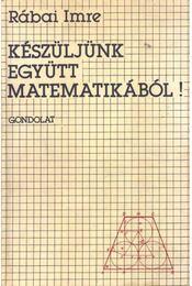 Készüljünk együtt matematikából! - Régikönyvek