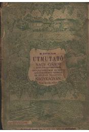 Útmutató Nagy Gábor szőlőnagybirtokos, szőlőoltványokat és nemes szőlővesszőket termelő 120 holdas telepéről Nagykágyán - Régikönyvek