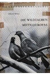 A közép-európai vadgalambok (Die Wildtauben Mitteleuropas) - Régikönyvek