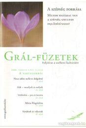 Grál-Füzetek 2008. február V. évf. 1. szám - A szépség forrása - Kovács Miklós Krisztián (főszerk.) - Régikönyvek