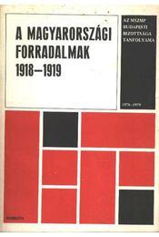 A Magyarországi forradalmak 1918-1919 - Régikönyvek