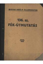 136. sz. Fék-útmutatás - Régikönyvek
