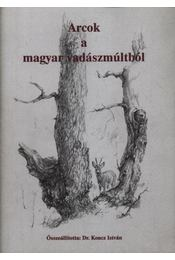 Arcok a magyar vadászmúltból (dedikált) - Régikönyvek