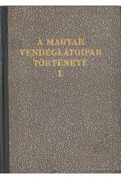 A magyar vendéglátóipar története I. kötet - Ballai Károly - Régikönyvek