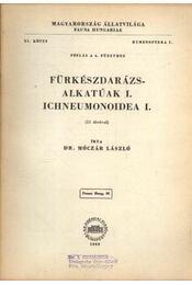Fürkészdarázs-alkatúak I.(pótlás a 4. füzethez) - Régikönyvek