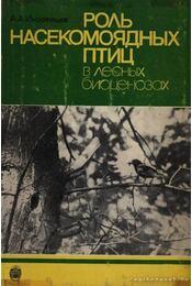 A rovarevő madarak szerepe az erdei életközösségekben (Роль насекомоядных птиц в лесны&# - Régikönyvek