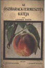Az őszibarack-termesztés kátéja - Régikönyvek