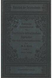 Praktische Grammatik der Serbisch-kroatischen Sprache für den Selbstunterricht - Régikönyvek
