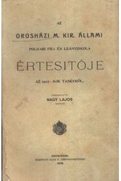 Az Orosházi M. Kir. Állami Polgári Fiú és Leányiskola Értesítője az 1907-8-ik tanévről - Régikönyvek