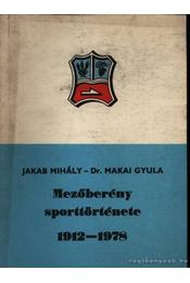 Mezőberény sporttörténete 1912-1978. - Régikönyvek