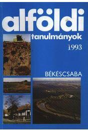 Alföldi tanulmányok 1993. - Régikönyvek