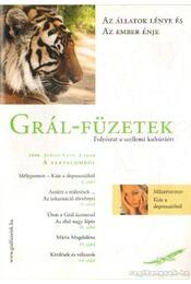 Grál-Füzetek 2008. június V. évf. 2. szám - Az állatok lénye és az ember énje - Kovács Miklós Krisztián (főszerk.) - Régikönyvek