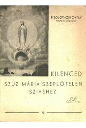 Kilenced Szűz Mária szeplőtelen szivéhez - Régikönyvek