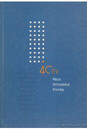 40 év Pécsi Ortopédiai Klinika (dedikált) - Benke József  dr. - Régikönyvek