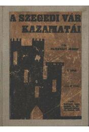 A Szegedi Vár kazamatái I-V. kötet - Régikönyvek