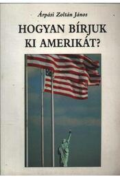 Hogyan bírjuk ki Amerikát? - Régikönyvek