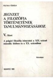 Jegyzet a filozófia történetének tanulmányozásához V. füzet - Régikönyvek