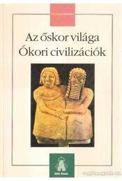 Az őskor világa - Ókori civilizációk - Régikönyvek