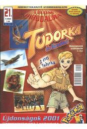 Tudorka és Barátai 21. - Régikönyvek