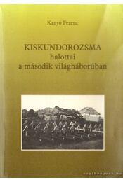Kiskundorozsma halottai a második világháborúban - Régikönyvek