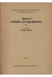Spanyol irodalmi szöveggyűjtemény I. - Régikönyvek
