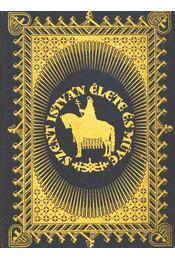 Szent István élete és műve I-II. - Régikönyvek