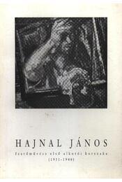 Hajnal János festőművész első alkotói korszaka (1931-1948) - Régikönyvek
