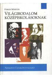 Világirodalom középiskolásoknak - Régikönyvek